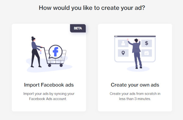 Gemini lets you either create an ad from scratch or import Facebook Ads.